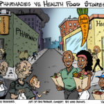 Pharmacies Vs. Health Food Stores (cartoon)
