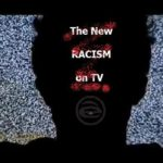 The New Racism on TV