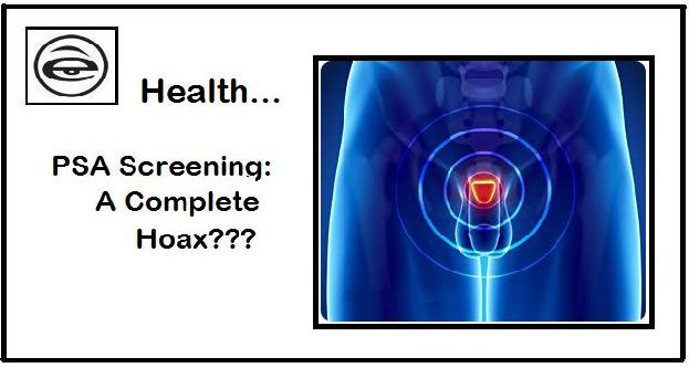 PSA Screening Exposed As Complete Medical Hoax