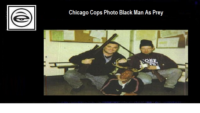 Chicago Cops Picture of Black Man as Deer Prey